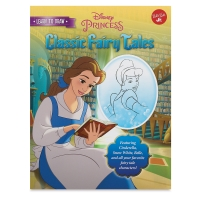 Learn to Draw Disney Princess: Classic Fairy Tales