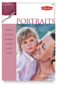 Acrylic Made Easy: Portraits