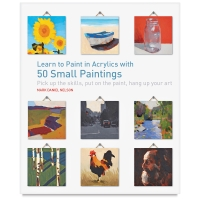 Learn to Paint in Acrylics with 50 Small Paintings