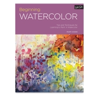 Beginning Watercolor: Tips and Techniques for Learning to Paint in Watercolor
