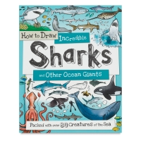 How to Draw Incredible Sharks and Other Ocean Giants