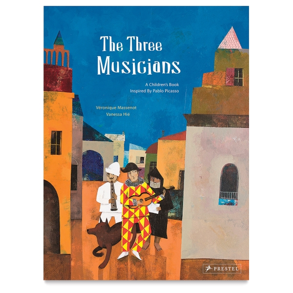 The Three Musicians: A Children's Book Inspired by Pablo Picasso