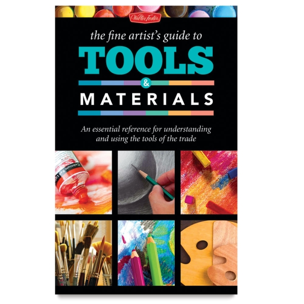 The Fine Artist's Guide to Tools & Materials