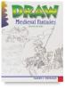 Draw! Medieval Fantasies