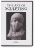 The Art of Sculpting DVD Series